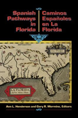 Los Caminos Espanoles En La Florida: 1492-1992 = Spanish Pathways in Florida 9781561640041
