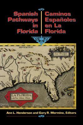 Los Caminos Espanoles En La Florida: 1492-1992 = Spanish Pathways in Florida