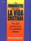 Los Fundamento de la Vida Cristiana 9781560635277