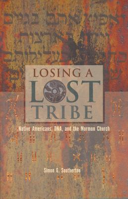 Losing a Lost Tribe: Native Americans, DNA, and the Mormon Church 9781560851813
