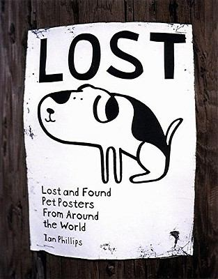 Lost: Lost and Found Pet Posters from Around the World 9781568983370