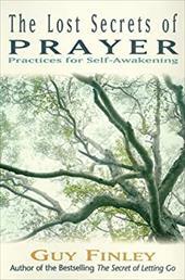 Lost Secrets of Prayer: Practices for Self-Awakening