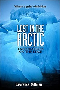 Lost in the Arctic: Explorations on the Edge 9781560254119