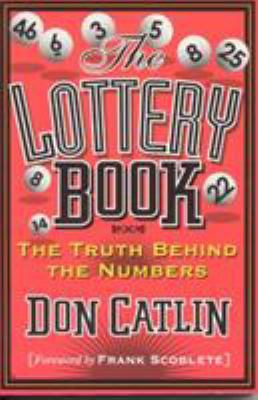 Lottery Book: The Truth Behind the Numbers 9781566251938