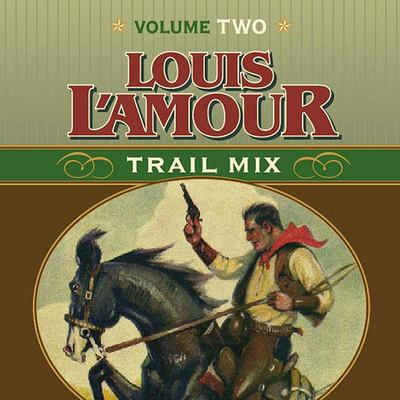 Louis L'Amour Trail Mix: Volume Two 9781565117693