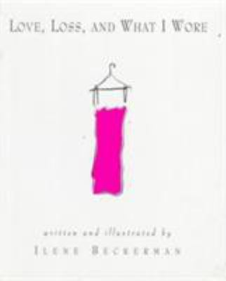 Love, Loss, and What I Wore 9781565121119