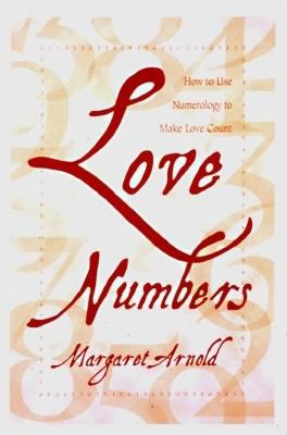 Love Numbers Love Numbers: How to Use Numerology to Make Love Count How to Use Numerology to Make Love Count 9781567180404