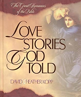 Love Stories God Told: Great Romances from the Bible 9781565078239