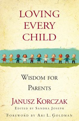 Loving Every Child: Wisdom for Parents 9781565124899