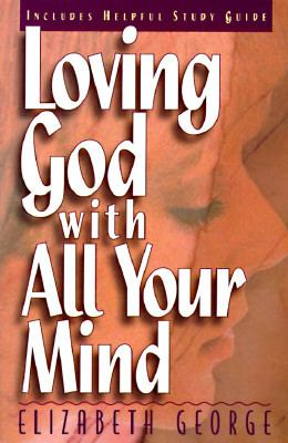 Loving God with All Your Mind 9781565071940