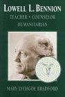 Lowell L. Bennion: Teacher, Counselor, Humanitarian 9781560850816