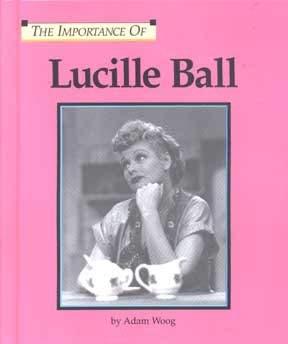 Lucille Ball - Woog, Adam