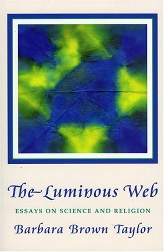 Luminous Web: Essays on Science and Religion 9781561011698