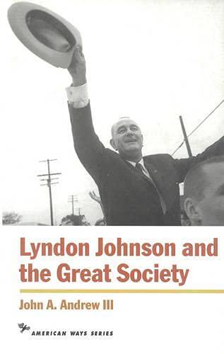 Lyndon Johnson and the Great Society - Andrew, John A., III / Andrew, Joh A.