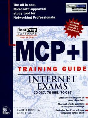 MCSE MCP+I Training Guide Internet Exams: 70-067, 70-059, 70-087 [With Includes Testprep Test Engine...] 9781562058791