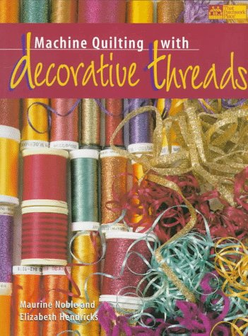 Machine Quilting with Decorative Threads 9781564772169