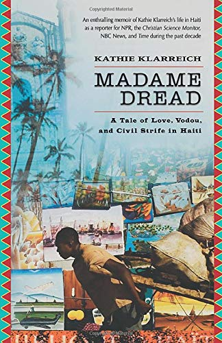 Madame Dread: A Tale of Love, Vodou, and Civil Strife in Haiti 9781560257806
