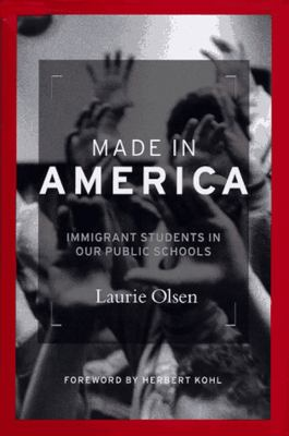 Made in America: Immigrant Students in Our Public Schools 9781565844711