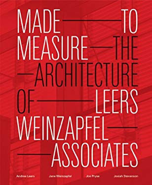 Made to Measure: The Architecture of Leers Weinzapfel Associates 9781568989570