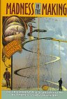 Madness in the Making: The Triumphant Rise and Untimely Fall of America's Show Inventors 9781568362038