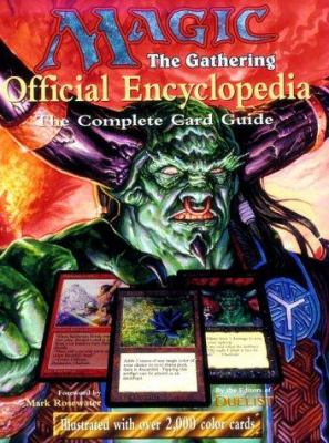 Magic: The Gathering -- Official Encyclopedia, Volume 1: The Complete Card Guide 9781560252146