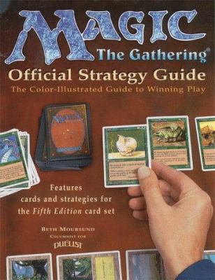 Magic: The Gathering - Official Strategy Guide: The Color-Illustrated Guide to Winning Play 9781560251491