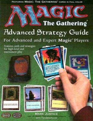 Magic, the Gathering: Advanced Strategy Guide: For Advanced and Expert Magic Players 9781560251996