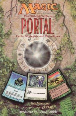 Magic, the Gathering: The Official Guide to Portal: Cards, Strategies, and Techniques 9781560251521