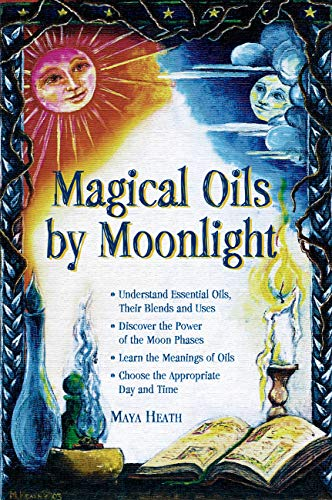 Magical Oils by Moonlight 9781564147332
