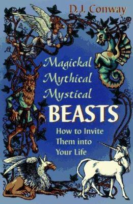 Magickal, Mythical, Mystical Beasts Magickal, Mythical, Mystical Beasts
