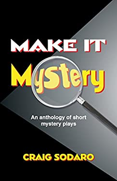Make It Mystery: An Anthology of Short Mystery Plays 9781566081153