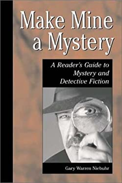 Make Mine a Mystery: A Reader's Guide to Mystery and Detective Fiction 9781563087844