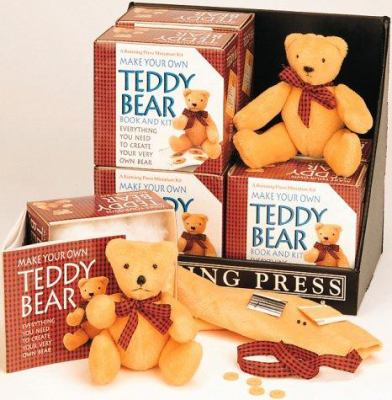 Make Your Own Teddy Bear: Everything You Need to Create Your Very Own Bear 9781561385416