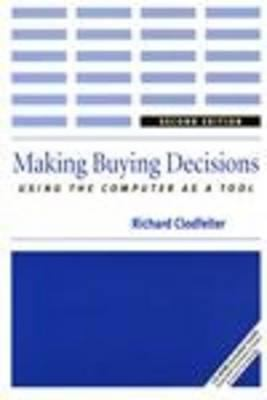 Making Buying Decisions: Using the Computer as a Tool 9781563672231