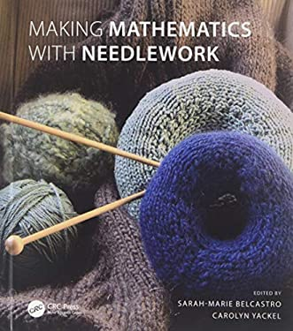 Making Mathematics with Needlework: Ten Papers and Ten Projects 9781568813318