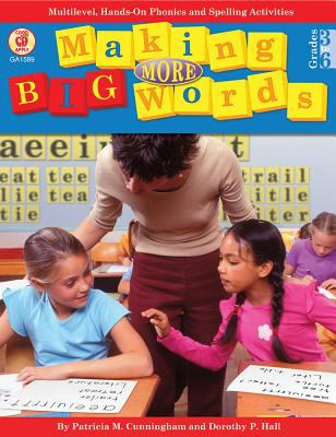 Making More Big Words, Grades 3 - 6: Multilevel, Hands-On Phonics and Spelling Activities 9781564178992