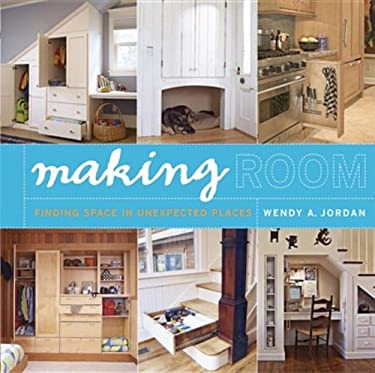 Making Room: Finding Space in Unexpected Places 9781561588022