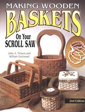 Making Wooden Baskets on Your Scroll Saw 9781565232341