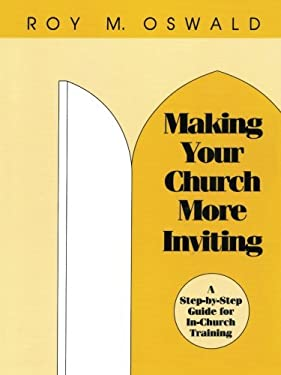Making Your Church More Inviting: A Step-By-Step Guide for In-Church Training 9781566990554