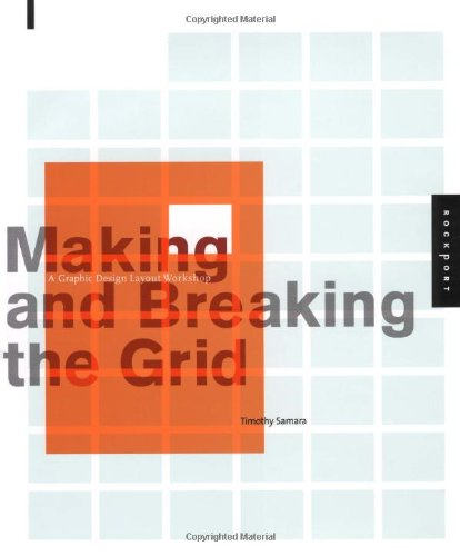 Making and Breaking the Grid: A Graphic Design Layout Workshop 9781564968937