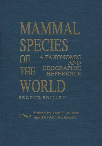 Mammal Species of the World: A Taxonomic and Geographic Reference 9781560982173