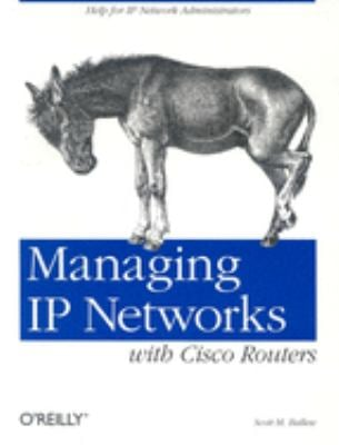 Managing IP Networks with Cisco Routers 9781565923201