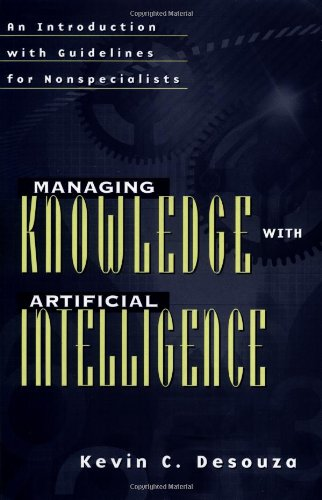 Managing Knowledge with Artificial Intelligence: An Introduction with Guidelines for Nonspecialists 9781567204919