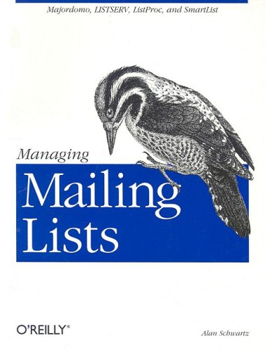 Managing Mailing Lists: Majordomo, Listserv, Listproc, and Smartlist 9781565922594
