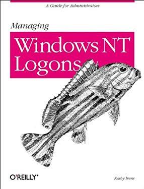 Managing Windows NT Logons 9781565926370