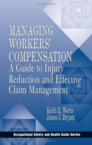 Managing Workers' Compensation: A Guide to Injury Reduction and Effective Claim Management 9781566703482