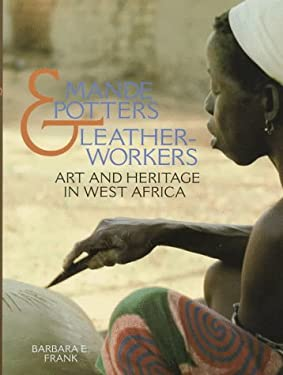 Mande Potters & Leatherworkers: Art and Heritage in West Africa 9781560987949