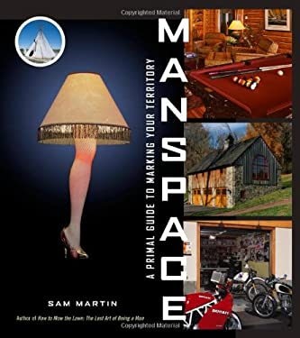 Manspace: A Primal Guide to Marking Your Territory 9781561588206