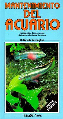 Mantenimiento Delacuario: Healthy a Quarium = Mantenimiento Delacuario/Healthy Aquarium (Spanish Ed.) 9781564651808