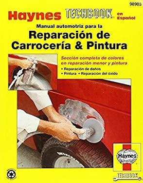 Manual Automotriz Para La Reparacion de Carroceria & Pintura Haynes Techbook 9781563922381